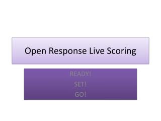 Open Response Live Scoring