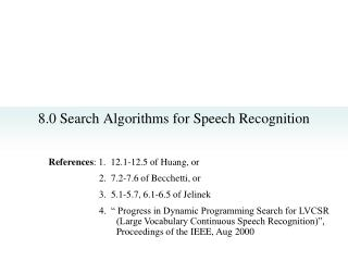 8.0 Search Algorithms for Speech Recognition