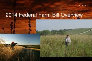 2014 Federal Farm Bill Overview