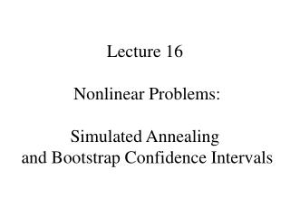 Lecture 16  Nonlinear Problems: Simulated Annealing  and Bootstrap Confidence Intervals