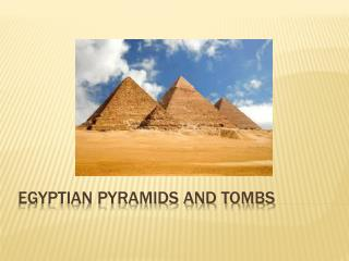 Egyptian pyramids and tombs