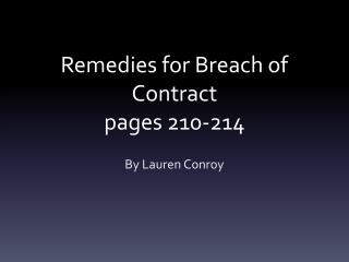 Remedies for Breach of Contract  pages 210-214