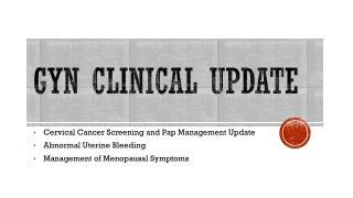 GYN Clinical update