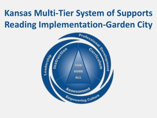 Kansas Multi-Tier System of Supports Reading Implementation- Garden City