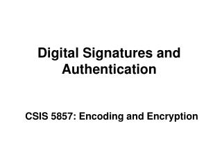 Digital  Signatures and Authentication