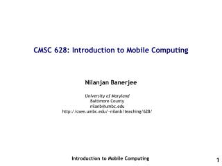 CMSC 628: Introduction to Mobile Computing