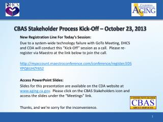 CBAS Stakeholder  Process Kick-Off – October 23, 2013