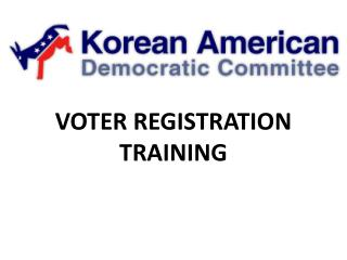 VOTER REGISTRATION TRAINING