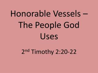 Honorable Vessels – The People God Uses