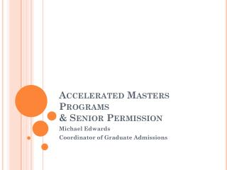 Accelerated Masters Programs  & Senior Permission