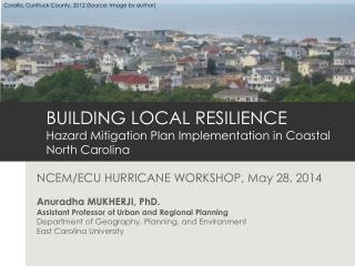 BUILDING LOCAL RESILIENCE Hazard Mitigation Plan Implementation in Coastal North Carolina