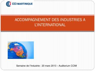 ACCOMPAGNEMENT DES INDUSTRIES A L'INTERNATIONAL