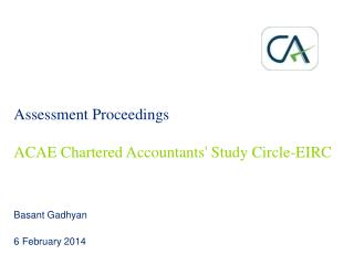 Assessment Proceedings  ACAE  Chartered Accountants' Study Circle-EIRC