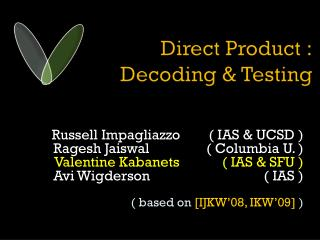 Direct Product : Decoding & Testing