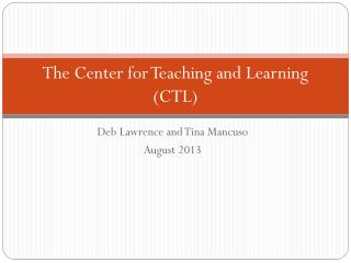 The Center for Teaching and Learning (CTL)
