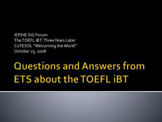 Questions and Answers from ETS about the TOEFL  iBT