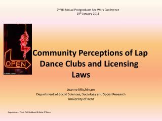 Community Perceptions of Lap       	Dance Clubs and Licensing Laws