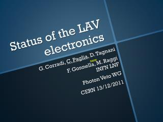 Status of the LAV electronics