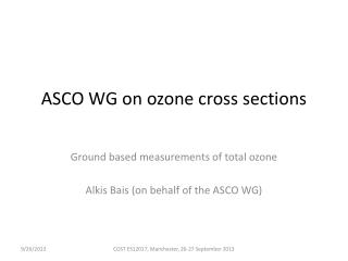 ASCO WG  on ozone cross sections