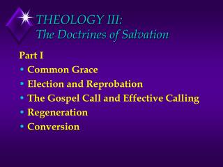 THEOLOGY III: The Doctrines of Salvation