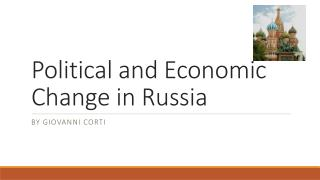 Political and Economic Change in  R ussia