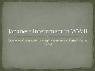 Japanese Internment in WWII