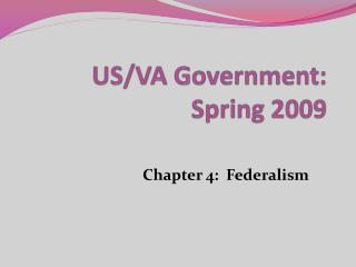 US/VA Government: Spring 2009