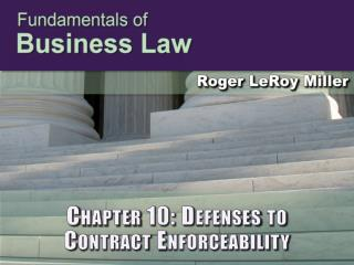 Chapter 10: Defenses to Contract Enforceability