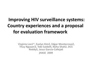 Improving HIV surveillance systems: Country experiences and a proposal for evaluation framework