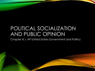 Political Socialization and Public Opinion