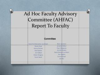 Ad Hoc Faculty Advisory Committee (AHFAC) Report To Faculty