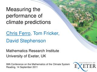 Measuring the performance of climate predictions Chris Ferro , Tom  Fricker , David Stephenson