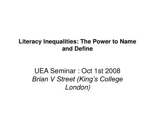 Literacy Inequalities: The Power to Name and Define