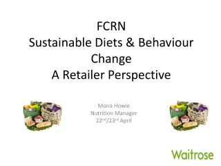 FCRN  Sustainable Diets & Behaviour Change A Retailer Perspective