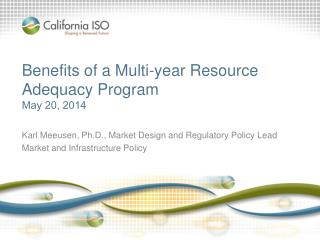 Benefits of a Multi-year Resource  A dequacy Program May 20, 2014