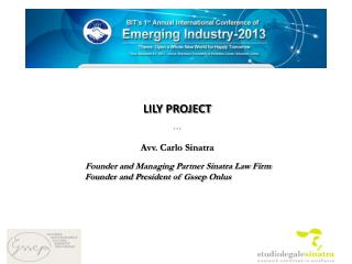 LILY PROJECT * *  *  Avv. Carlo Sinatra  Founder  and  Managing  Partner Sinatra Law  Firm