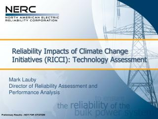 Reliability Impacts of Climate Change Initiatives (RICCI): Technology Assessment