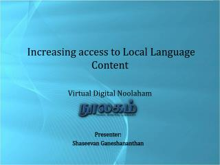 Increasing access to Local Language Content