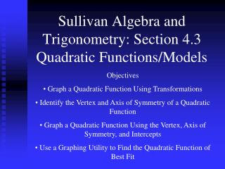 Sullivan Algebra and Trigonometry: Section 4.3 Quadratic Functions/Models