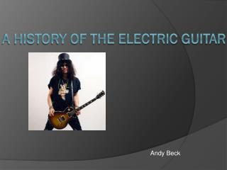 A history of the electric guitar