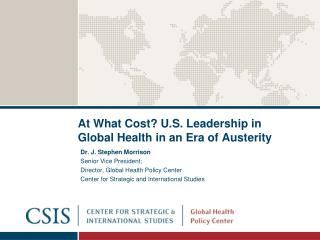 At What Cost? U.S. Leadership in Global Health in an Era of Austerity