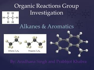 Organic Reactions Group Investigation  Alkanes & Aromatics