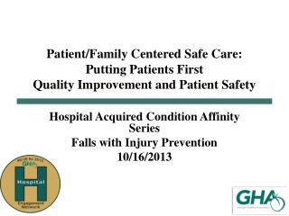 Hospital Acquired Condition Affinity Series Falls with Injury Prevention 10/16/2013