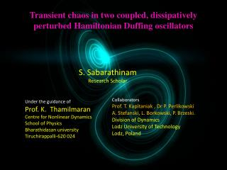 S. Sabarathinam Research Scholar Under the guidance of  Prof. K.  Thamilmaran