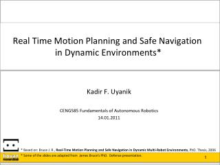 Real Time Motion Planning and Safe Navigation  in Dynamic Environments*