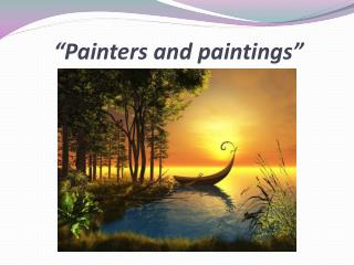 """Painters and paintings"""