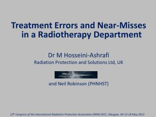 Treatment Errors and Near-Misses in a Radiotherapy Department Dr M Hosseini-Ashrafi