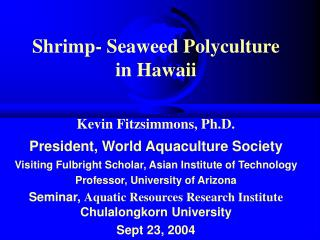 Shrimp- Seaweed Polyculture in Hawaii