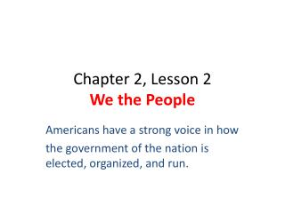 Chapter 2, Lesson 2 We the People