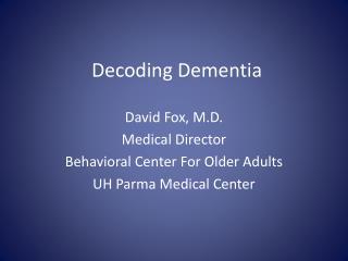 Decoding Dementia